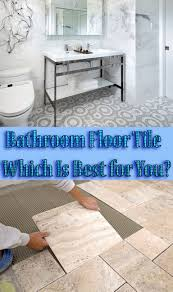 Best Bathroom Flooring by Bathroom Floor Tile Which Is Best For You Quiet Corner