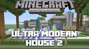 minecraft xbox 360 ultra modern house 2 house tours of danville