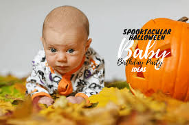 Happy Birthday Halloween Pictures Spooktacular Halloween Baby Birthday Party Ideas Babycare Mag