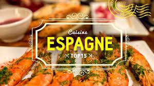 top 15 cuisine espagnole europe voyage en espagne