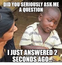 Question Meme - 25 best memes about memes that ask questions memes that ask