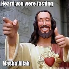 Fasting Meme - meme maker heard you were fasting mashaallah