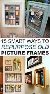 the 25 best diy s ideas for picture frames 41 diy ideas to brilliantly reuse