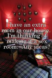 extra room in house ideas i have an extra room in our house i m thinking of making it a sex