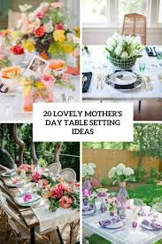 20 lovely mother u0027s day table setting ideas shelterness