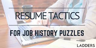 Job History Resume by Resume Tactics For Job History Puzzles Ladders