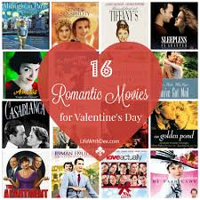 valentine movies romantic movies to watch on valentine s day life with dee