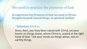 we need to practice the presence of god psalm 139 7 10 niv 7