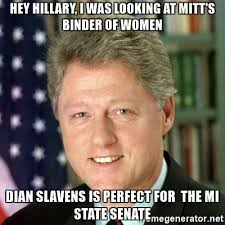 Hillary Clinton Meme Generator - hey hillary i was looking at mitt s binder of women dian slavens