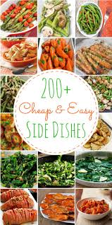 200 cheap u0026 easy side dishes dishes recipes continue reading