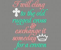 Old Rugged Buy 3 Get 1 Free I Will Cling To The Old Rugged Cross And