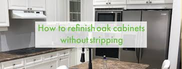 how to refinish wood kitchen cabinets without stripping how to refinish oak cabinets without stripping home