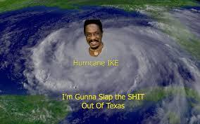 Ike Turner Memes - hurricane ike is going to bitch slap texas holytaco