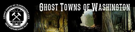 ghost town listings washington state ghost towns of washington