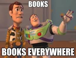 Books Meme - books books everywhere toy story quickmeme