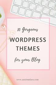 10 gorgeous wordpress themes for your blog blogging wordpress