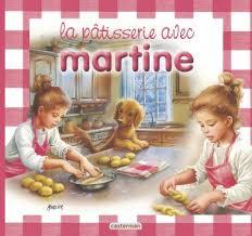 martine fait la cuisine martine carnets martine tome 1 la pâtisserie avec martine