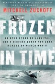 war of the worlds book report frozen in time by mitchell zuckoff book review ny daily news in frozen in time mitchell zuckoff recounts a harrowing tale of survival in