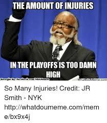 Too Damn High Meme - the amountofinjuries in theplayoffsis too damn high ht by face book