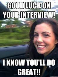 Interview Meme - good luck interview meme lekton info