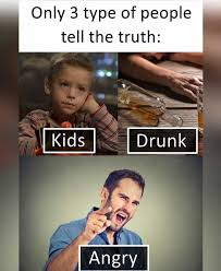 Angry Kid Meme - dopl3r com memes only 3 type of people tell the truth kids drunk