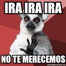 Ira Meme - meme chill out lemur ira ira ira no te merecemos 19105143