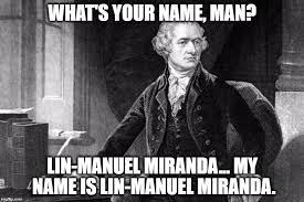 Miranda Meme - image tagged in alexander hamilton lin manuel miranda funny memes