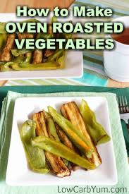Roasted Vegetable Recipes by Oven Baked Low Carb Roasted Vegetables Low Carb Yum