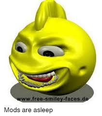 Smiley Meme - wwwfree smiley facesd mods are asleep meme on me me