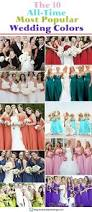 Most Popular Colors 141 Best Wedding Color Stories Images On Pinterest Marriage