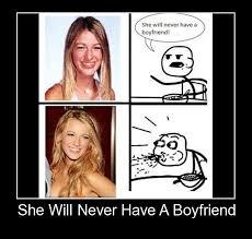 She Will Never Have A Boyfriend Meme - she will never have a boyfriend barnorama