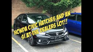 honda civic si u0026 a manual hatch on the dealer u0027s lot youtube
