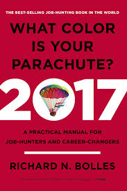 what color is your parachute 2017 a practical manual for job