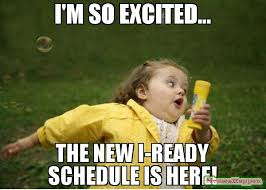 Im So Excited Meme - i m so excited the new i ready schedule is here