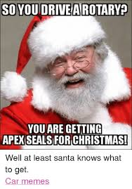 You Get A Car Meme - so you drive arotaryp you are getting apex seals forichristmas