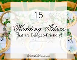 wedding ideas on a budget 15 wedding ideas that are budget friendly for pennies