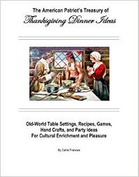 the american patriot s treasury of thanksgiving dinner ideas