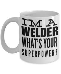 unique coffee gifts welder gifts welder coffee mug funny gifts for welders i am