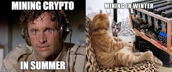 Came Meme - new meme i came up with mining in summer vs winter steemit