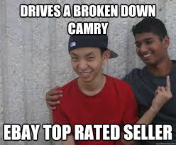 Top Rated Memes - drives a broken down camry ebay top rated seller badass bowen