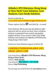 alibaba case study case solution for alibaba s ipo dilemma hong kong or new york by
