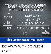 Common Core Meme - we owe it to our children to bring common sense back to the
