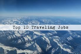 traveling jobs images Top traveling jobs 10 jobs that involve traveling jpg