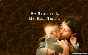 Best Friend Wallpaper by Brother Is Best Friend Love Wallpaper For Desktop Quotationwalls