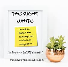 How To Find The Right White Making Your Home Beautiful