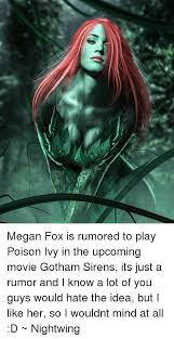 Poison Ivy Meme - megan fox is rumored to play poison ivy in the upcoming movie gotham