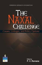 Challenge Causes The Naxal Challenge Causes Linkages And Policy Options By P V