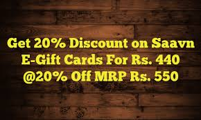 discount e gift cards get 20 discount on saavn e gift cards for rs 440 20 mrp rs