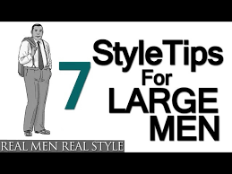 fashion for heavy men simple ways for big and tall men to look sharp and stylish
