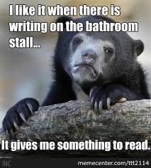 Bathroom Stall Meme - bathroom stall writing by ttt2114 meme center